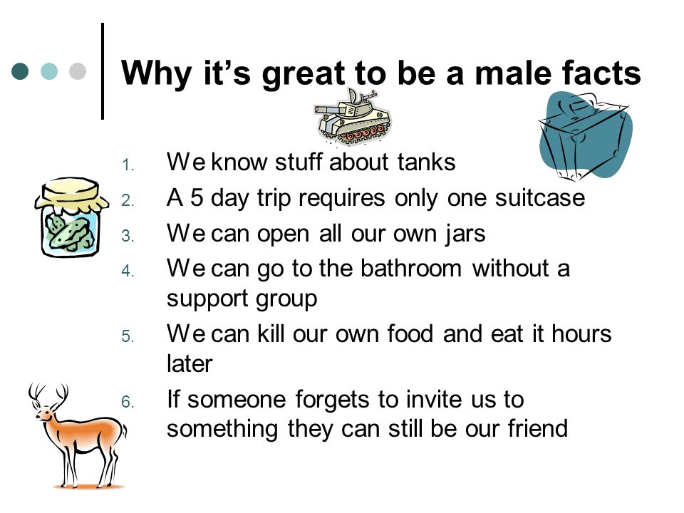 Why it's great to be a male facts
