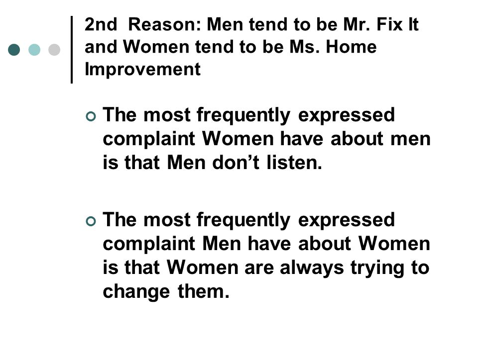 2nd Reason: Men tend to be Mr. Fix It and Women tend to be Ms