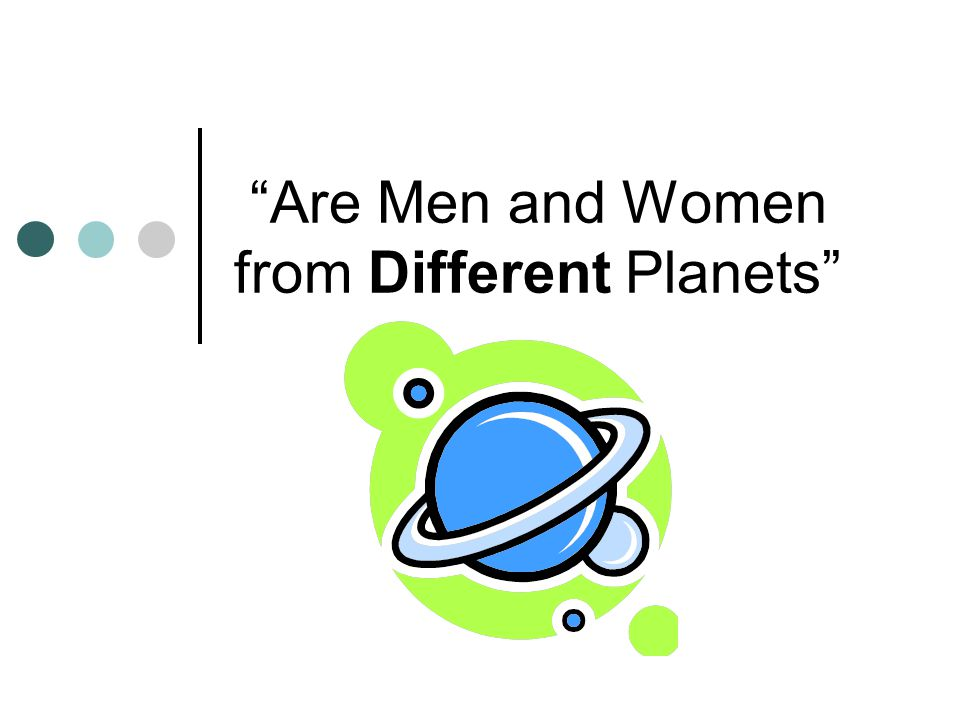 Are Men and Women from Different Planets