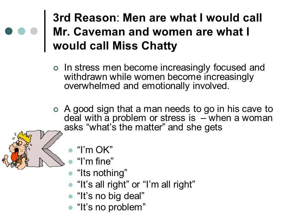 3rd Reason: Men are what I would call Mr