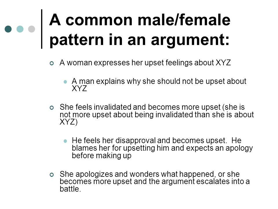 A common male/female pattern in an argument: