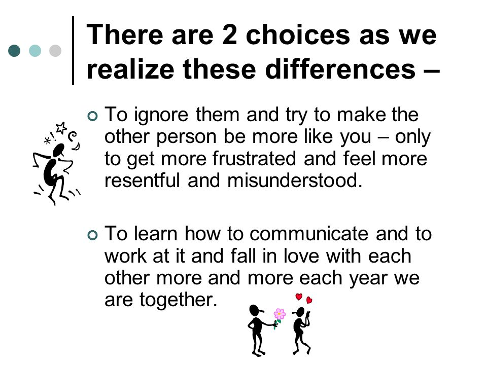 There are 2 choices as we realize these differences –