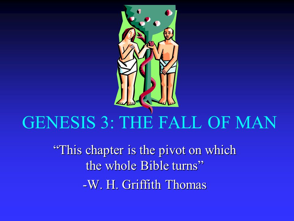 "the fall of mankind into sin in chapter three of genesis Midrash on genesis chapter 3:8-24  indeed it is written ""therefore, just as  through one man sin entered into the  the pains are part and parcel of the fall."