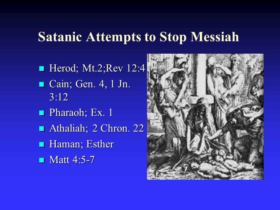 Satanic Attempts to Stop Messiah