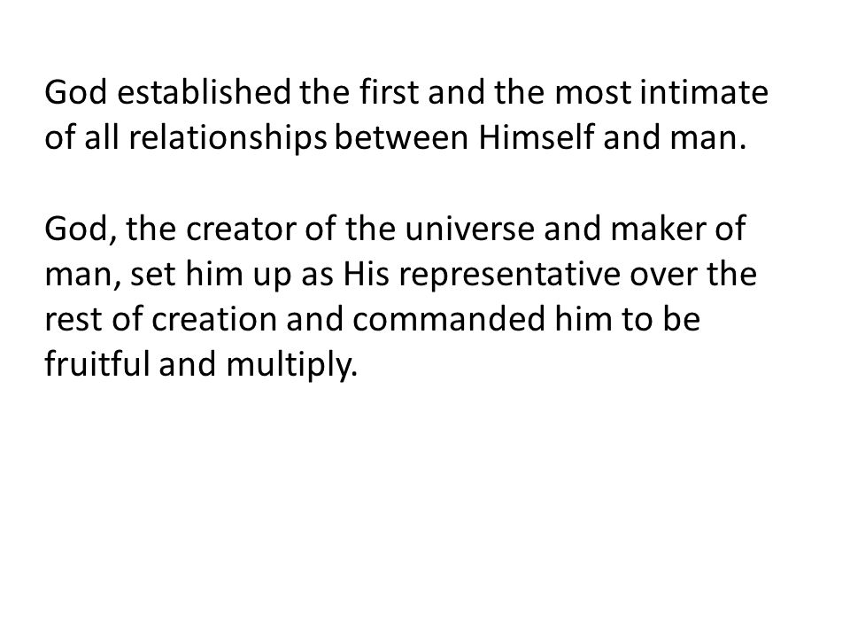 God established the first and the most intimate of all relationships between Himself and man.