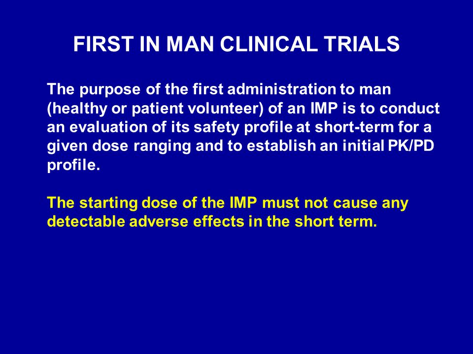 FIRST IN MAN CLINICAL TRIALS