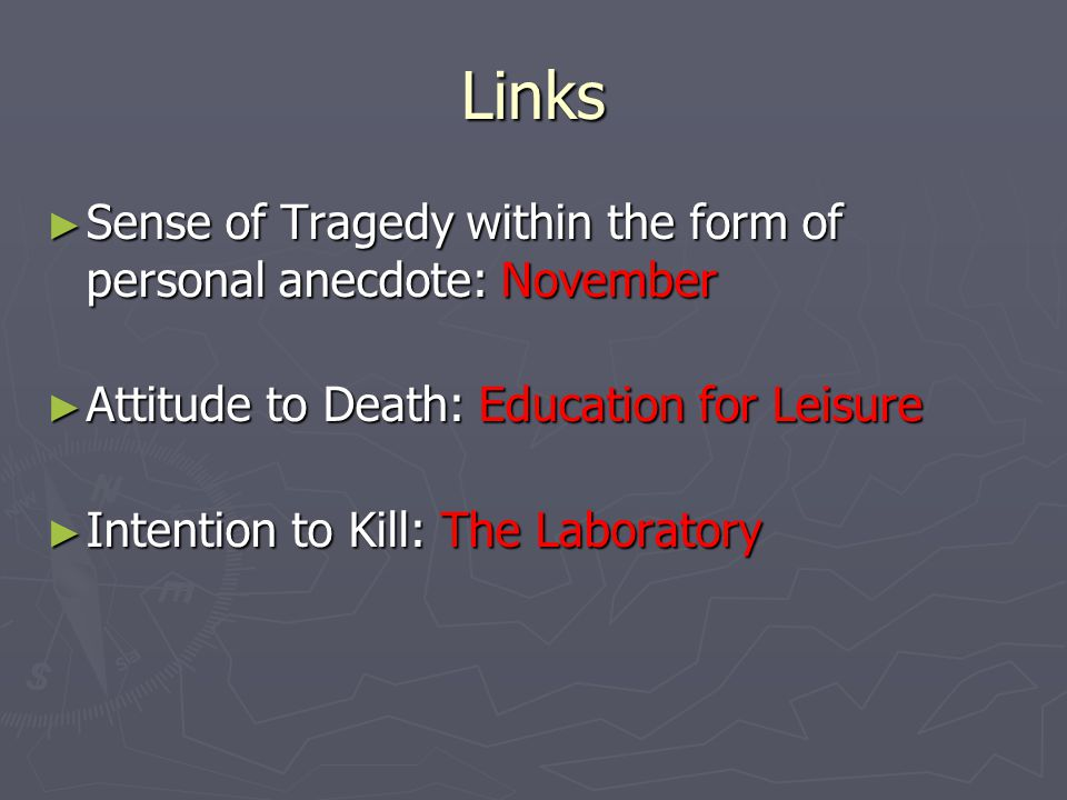 Links Sense of Tragedy within the form of personal anecdote: November
