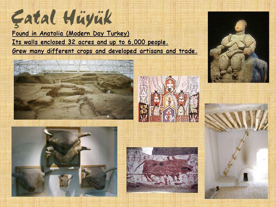 Found in Anatolia (Modern Day Turkey)