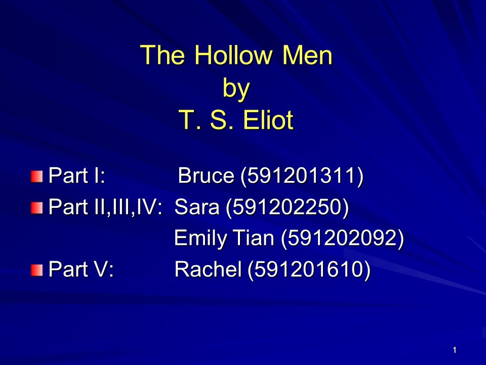The Hollow Men by T. S. Eliot