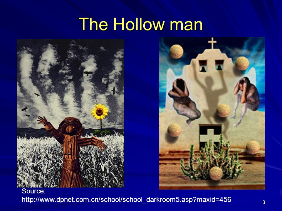 The Hollow man Source: http://www.dpnet.com.cn/school/school_darkroom5.asp maxid=456