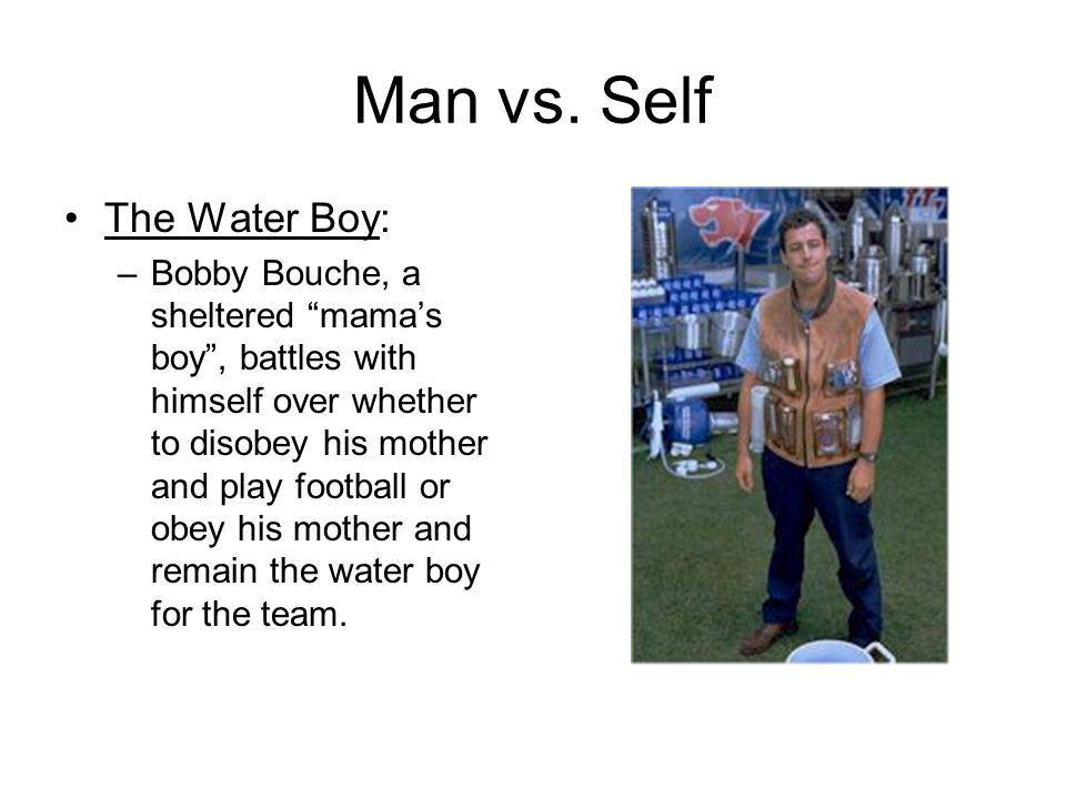 Man vs. Self The Water Boy: