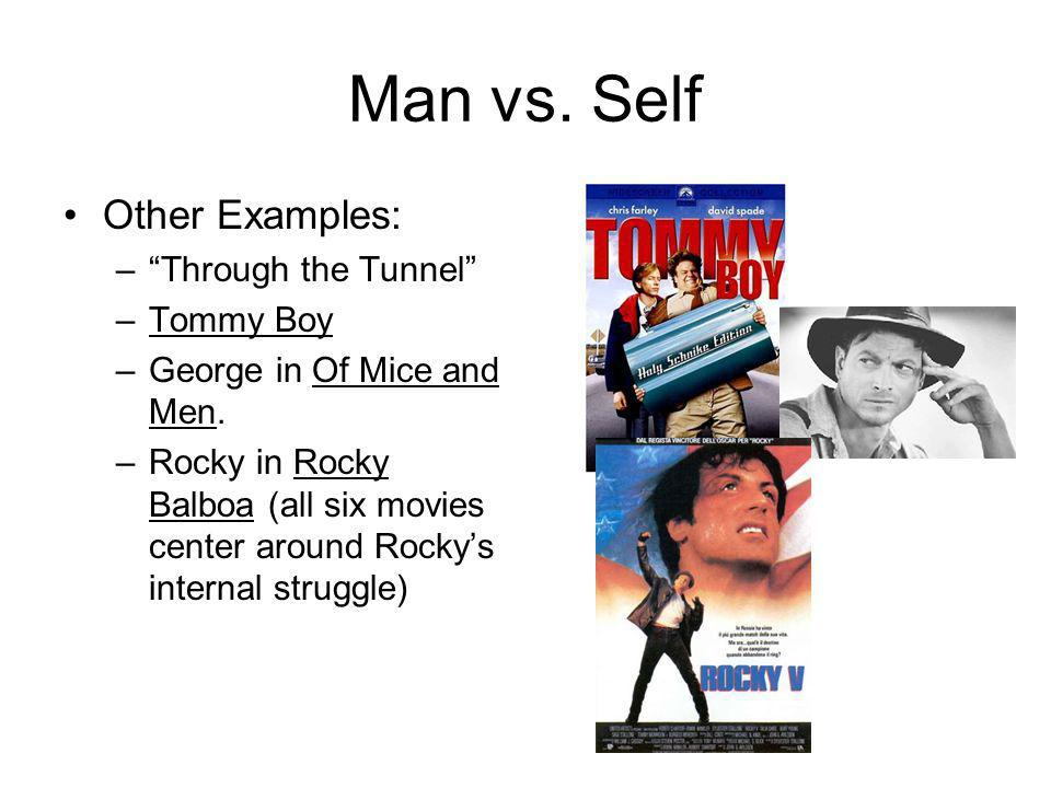 Man vs. Self Other Examples: Through the Tunnel Tommy Boy