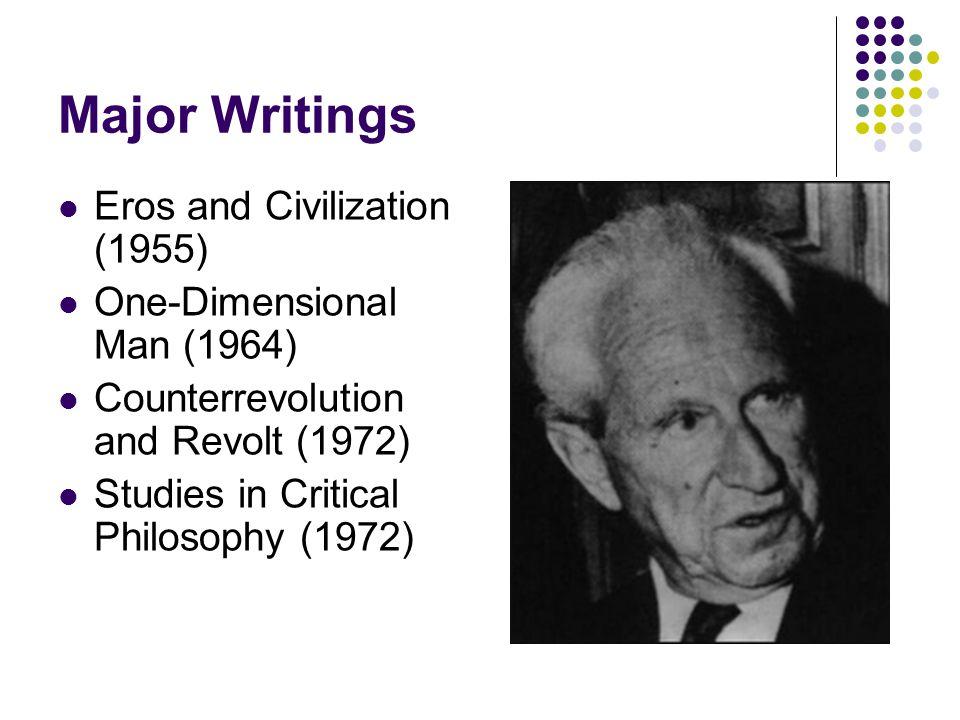 Major Writings Eros and Civilization (1955) One-Dimensional Man (1964)
