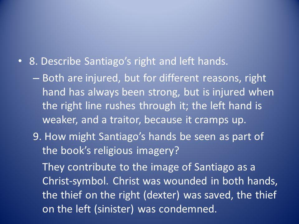8. Describe Santiago's right and left hands.