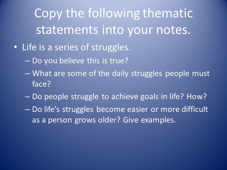 Copy the following thematic statements into your notes.