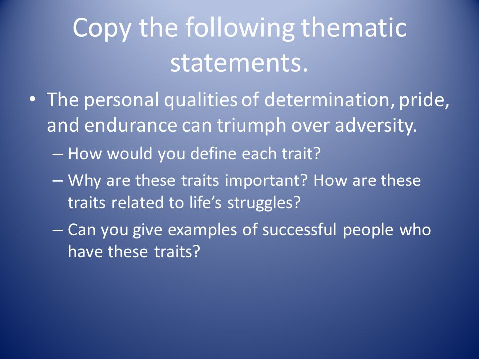 Copy the following thematic statements.