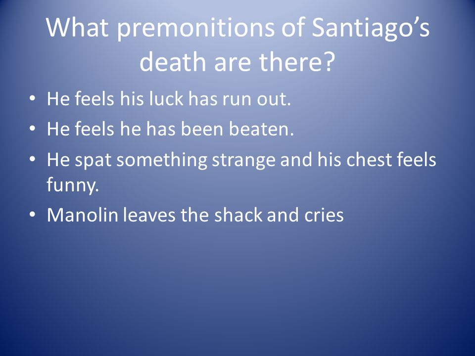 What premonitions of Santiago's death are there