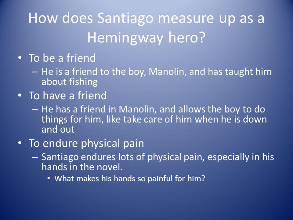How does Santiago measure up as a Hemingway hero