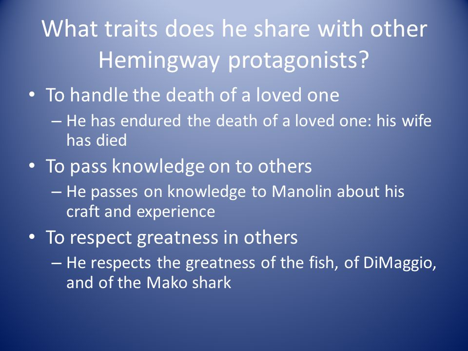 What traits does he share with other Hemingway protagonists