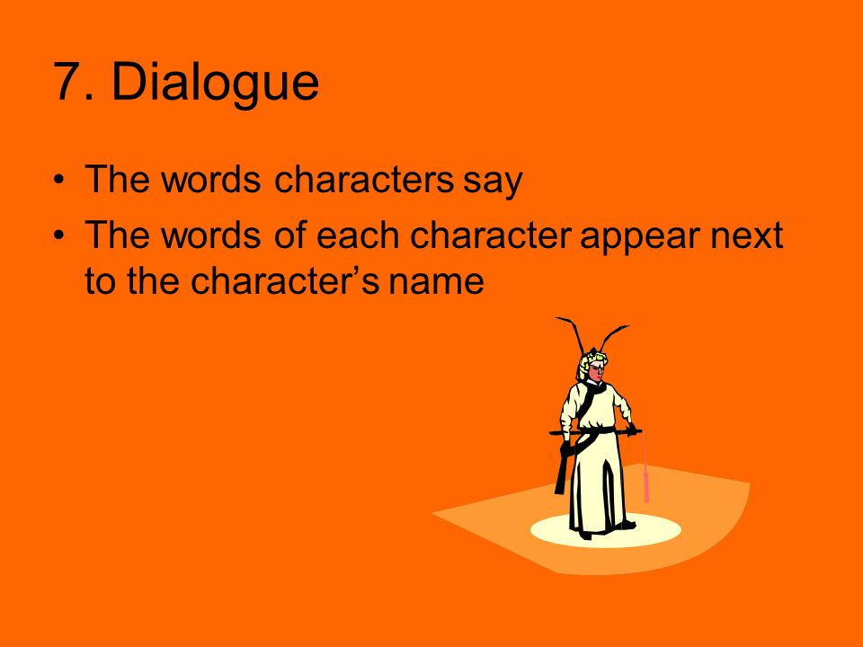 7. Dialogue The words characters say