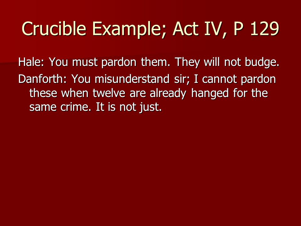 Crucible Example; Act IV, P 129