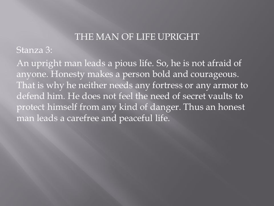 THE MAN OF LIFE UPRIGHT Stanza 3: An upright man leads a pious life