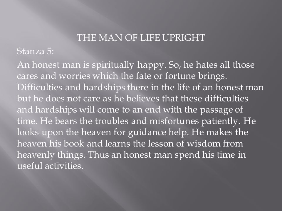 THE MAN OF LIFE UPRIGHT Stanza 5: An honest man is spiritually happy