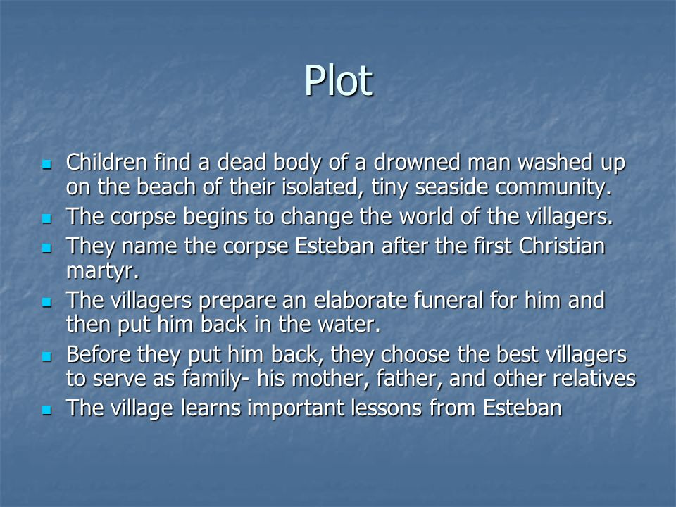 Plot Children find a dead body of a drowned man washed up on the beach of their isolated, tiny seaside community.