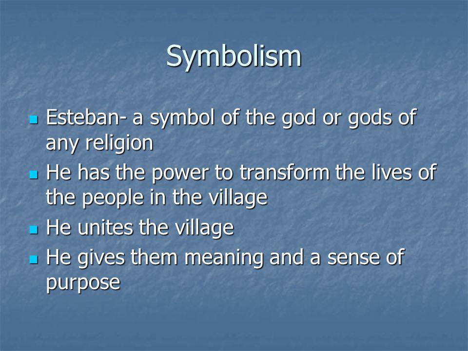 Symbolism Esteban- a symbol of the god or gods of any religion