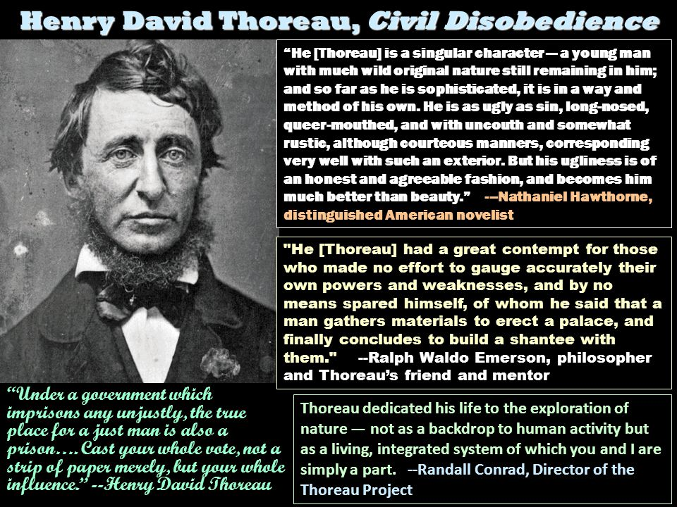 an overview of the civil disobedience by henry david thoreau On the duty of civil disobedience by henry david thoreau walden economy when i wrote the following pages, or rather the bulk of them, i lived alone, in the woods, a mile from any neighbor, in a house which i had built myself, on the shore.