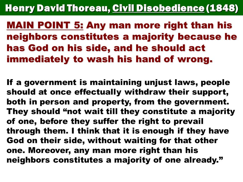 civil disobedience of unjust laws of the government Responses to thoreau's resistance to civil government  pure nonviolence,  pragmatic action, and finally, the difference between just and unjust laws.