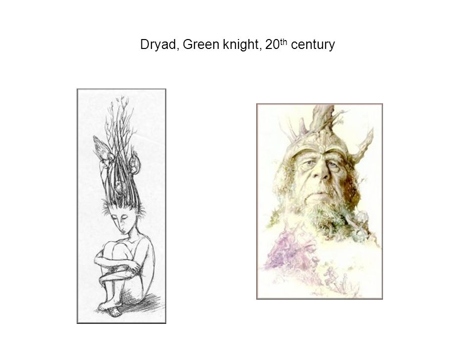 Dryad, Green knight, 20th century