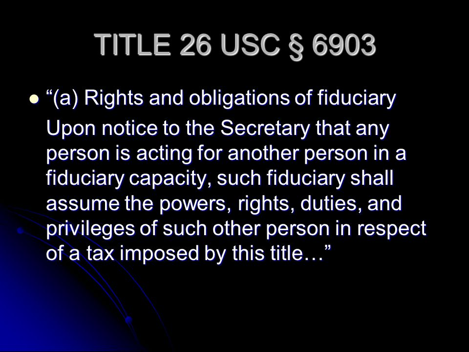 TITLE 26 USC § 6903 (a) Rights and obligations of fiduciary