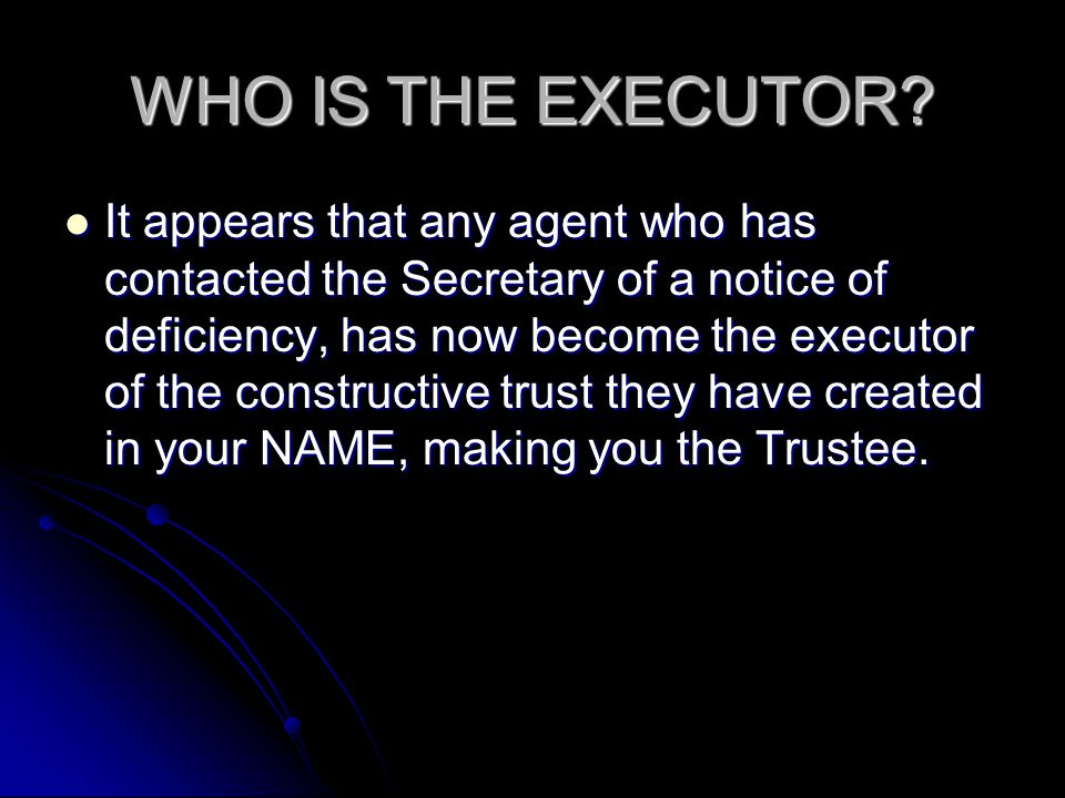 WHO IS THE EXECUTOR