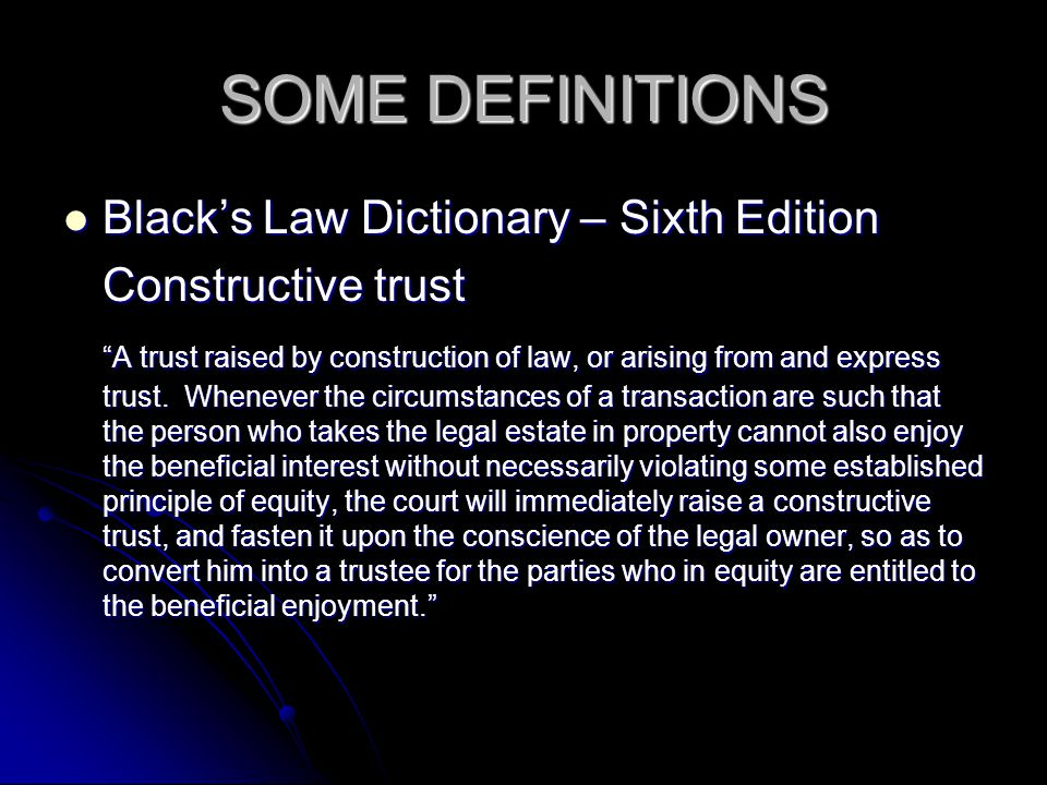 SOME DEFINITIONS Black's Law Dictionary – Sixth Edition