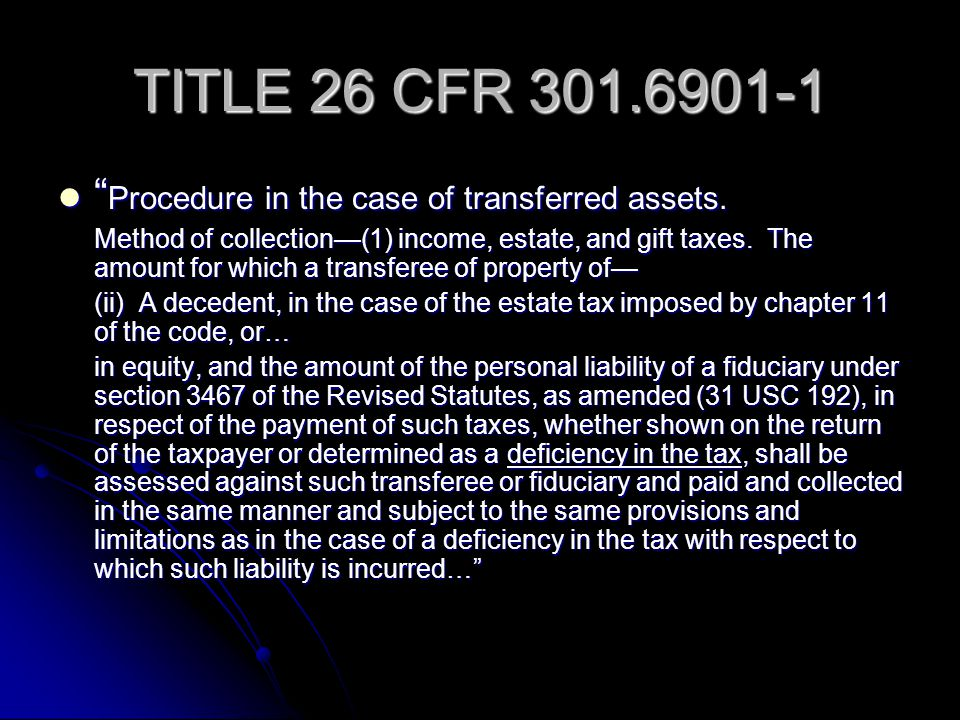 TITLE 26 CFR 301.6901-1 Procedure in the case of transferred assets.