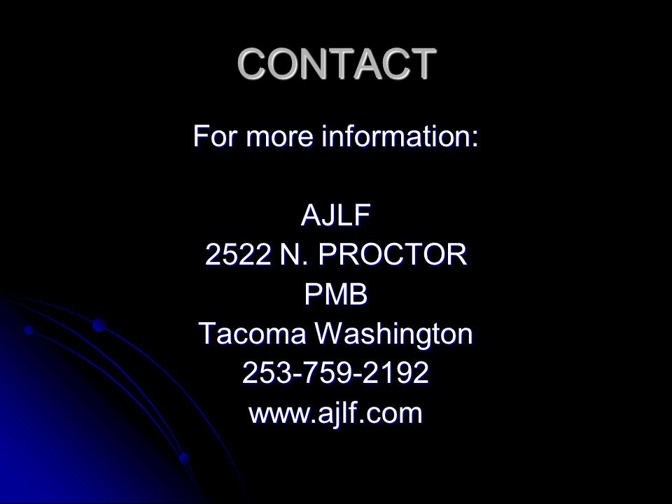 CONTACT For more information: AJLF 2522 N. PROCTOR PMB