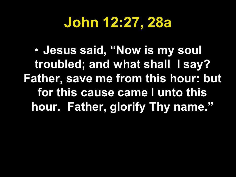 John 12:27, 28a
