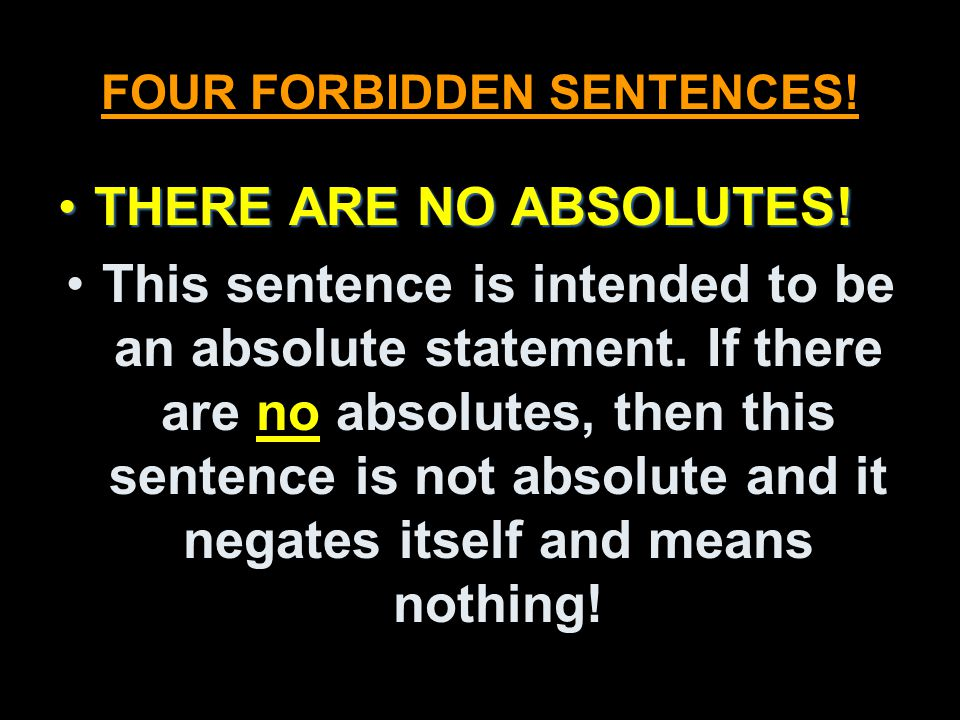 FOUR FORBIDDEN SENTENCES!