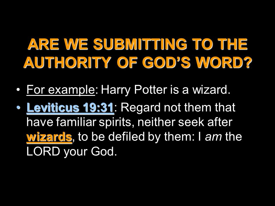 ARE WE SUBMITTING TO THE AUTHORITY OF GOD'S WORD