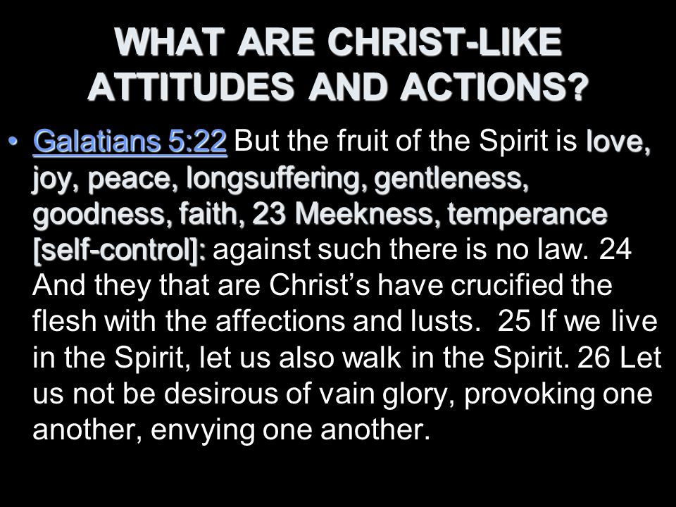 WHAT ARE CHRIST-LIKE ATTITUDES AND ACTIONS