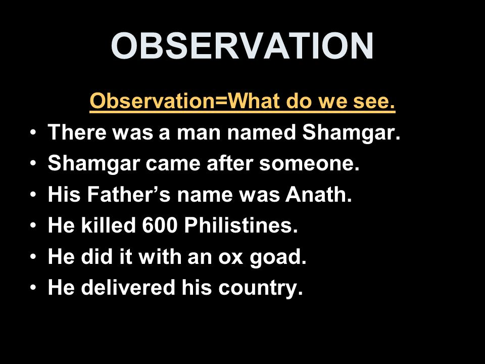 Observation=What do we see.