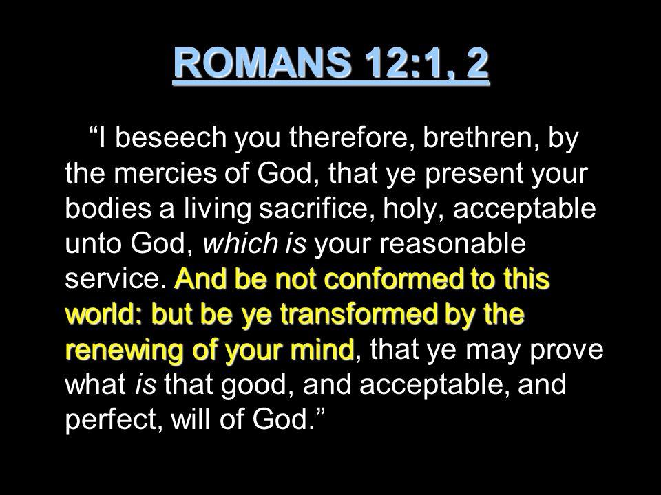 ROMANS 12:1, 2