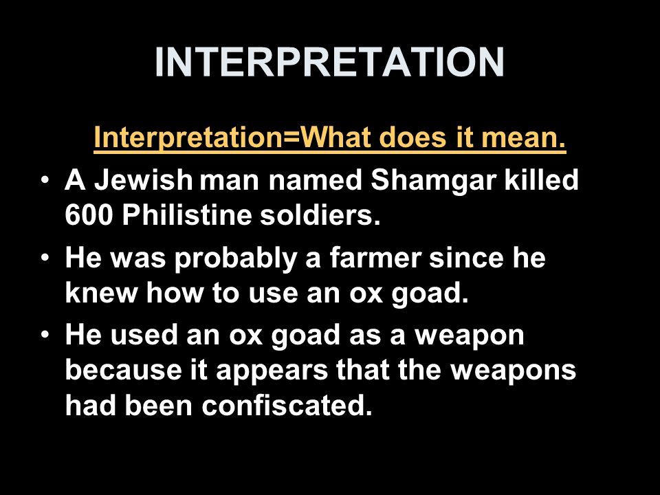 Interpretation=What does it mean.