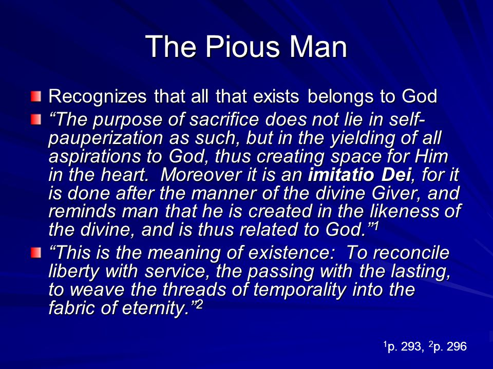 The Pious Man Recognizes that all that exists belongs to God