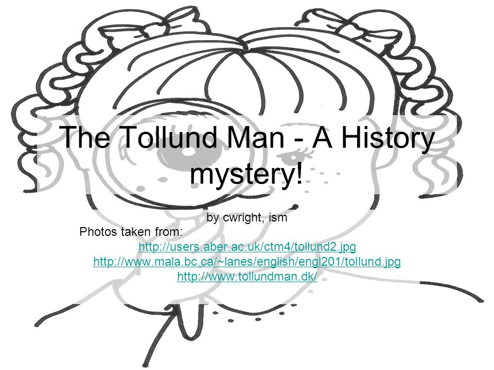 The Tollund Man - A History mystery!