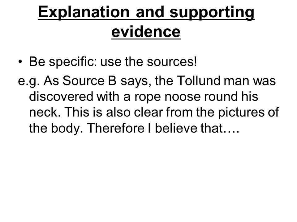 Explanation and supporting evidence
