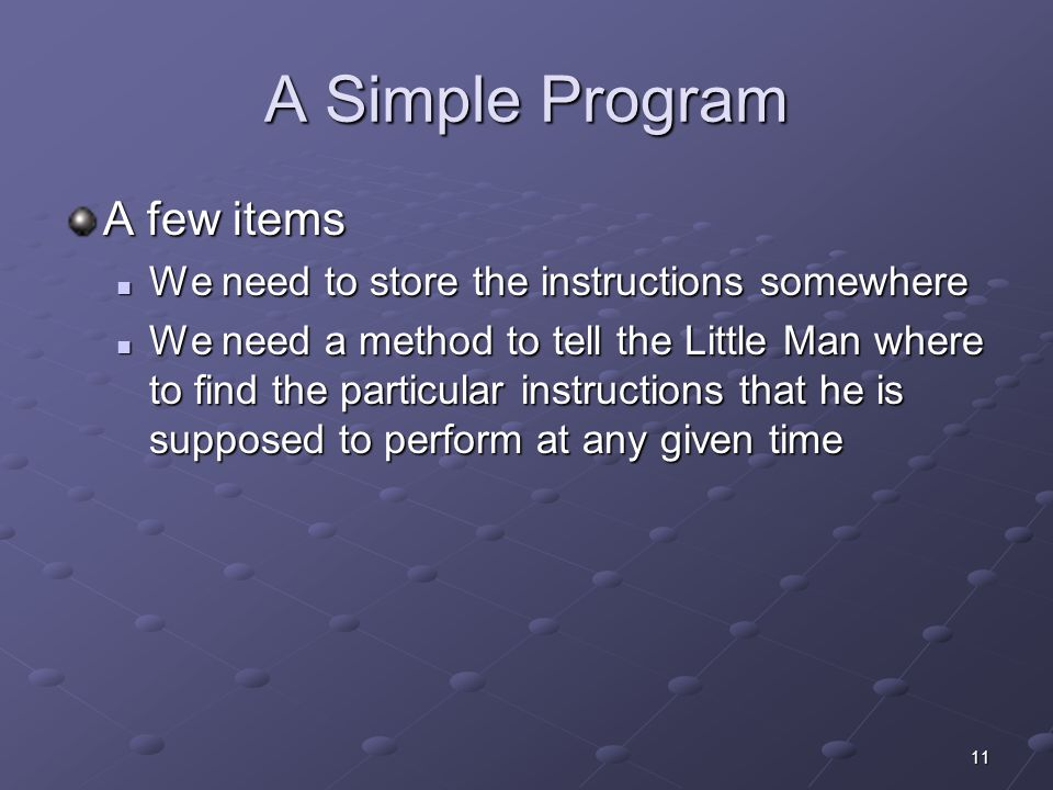A Simple Program A few items
