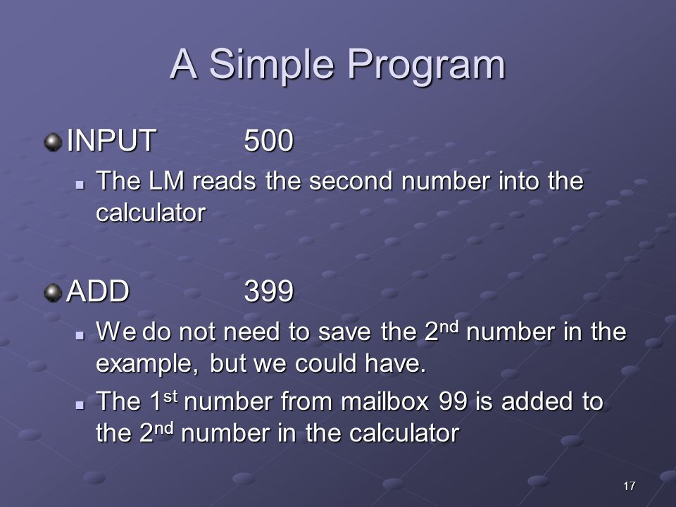 A Simple Program INPUT 500 ADD 399