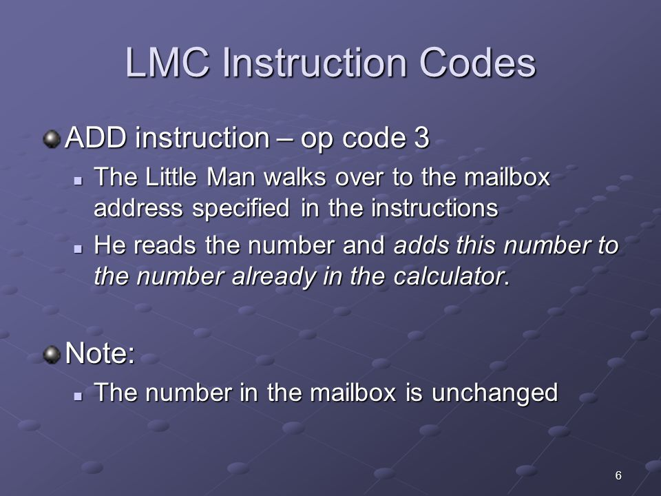 LMC Instruction Codes ADD instruction – op code 3 Note: